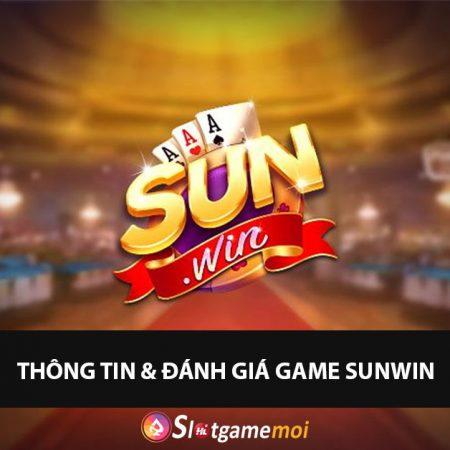 Sunwin 2021 – Đánh Giá & Tải Game Bài Sunwin Đổi Thưởng