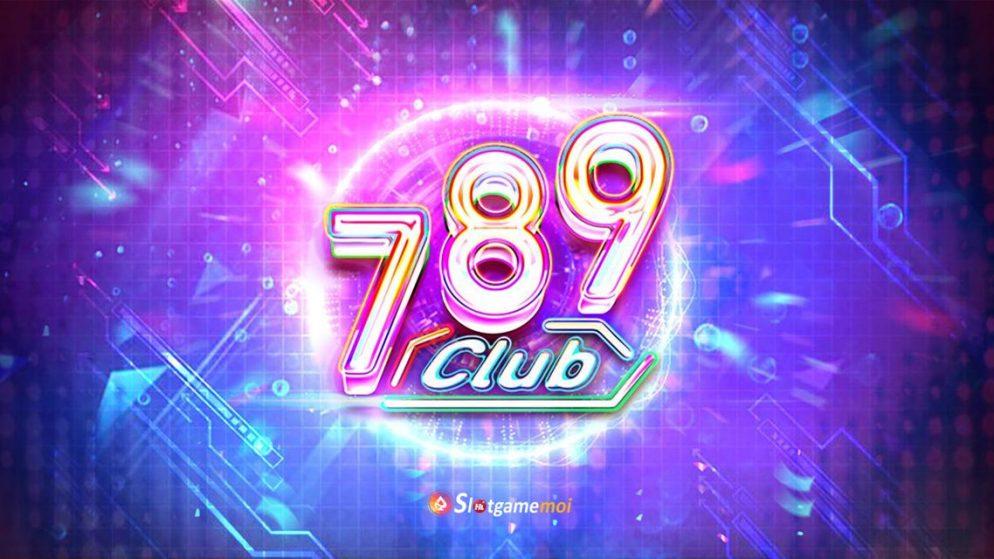 789 Club Là Game Gì? Thông Tin Chi Tiết Tải Game 789 Club